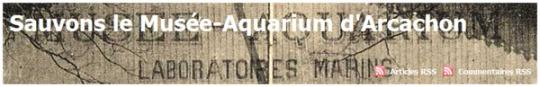 Sauvons le Musée-Aquarium d'Arcachon