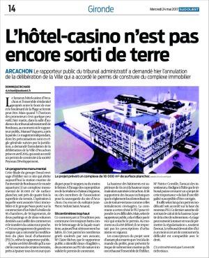Sud-Ouest du 24 Mai 2017 : l'hôtel-casino n'est pas encore sorti de terre